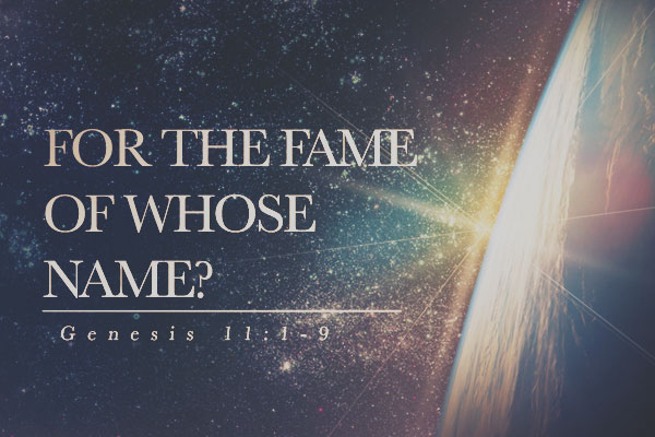 For The Fame Of Whose Name