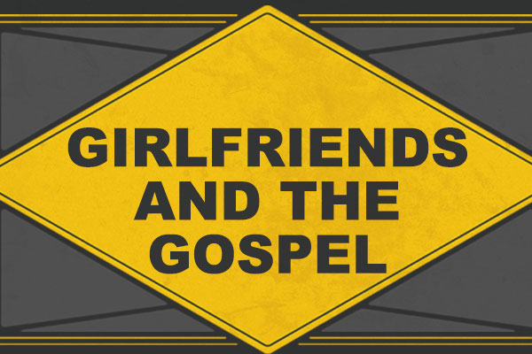 girlfriends-and-the-gospel
